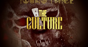 """YoungTwice - """"The Culture"""" (Prod. By TiyeP & TeazyTalent)"""