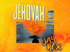 "DOWNLOAD Jay Rox – ""Jehovah"" Mp3"