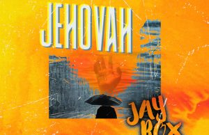 """DOWNLOAD Jay Rox – """"Jehovah"""" Mp3"""