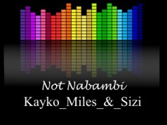 "DOWNLOAD Kayko_Miles & Sizi - ""Not Nabambai"" Mp3"