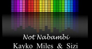 """DOWNLOAD Kayko_Miles & Sizi - """"Not Nabambai"""" Mp3"""