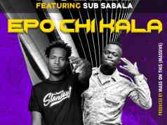 "DOWNLOAD Y Celeb ft. Sub Sabala – ""Epo Chi kala"" Mp3"