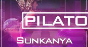 "DOWNLOAD Pilato – ""Sunkanya"" Mp3"