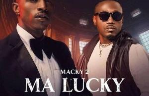 Macky 2 ft. Roberto – Ma Lucky Mp3