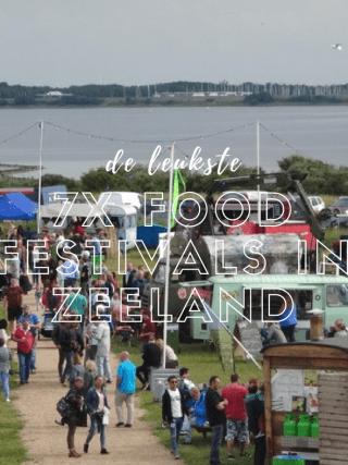 Deze zomer naar een food festval in Zeeland? 7x de leukste tips voor 2017!