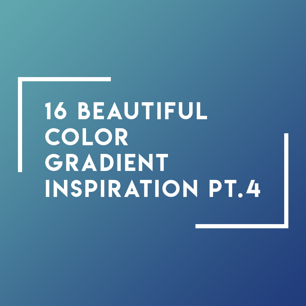16 Beautiful Color Gradient Inspiration For Graphic Design Ideas