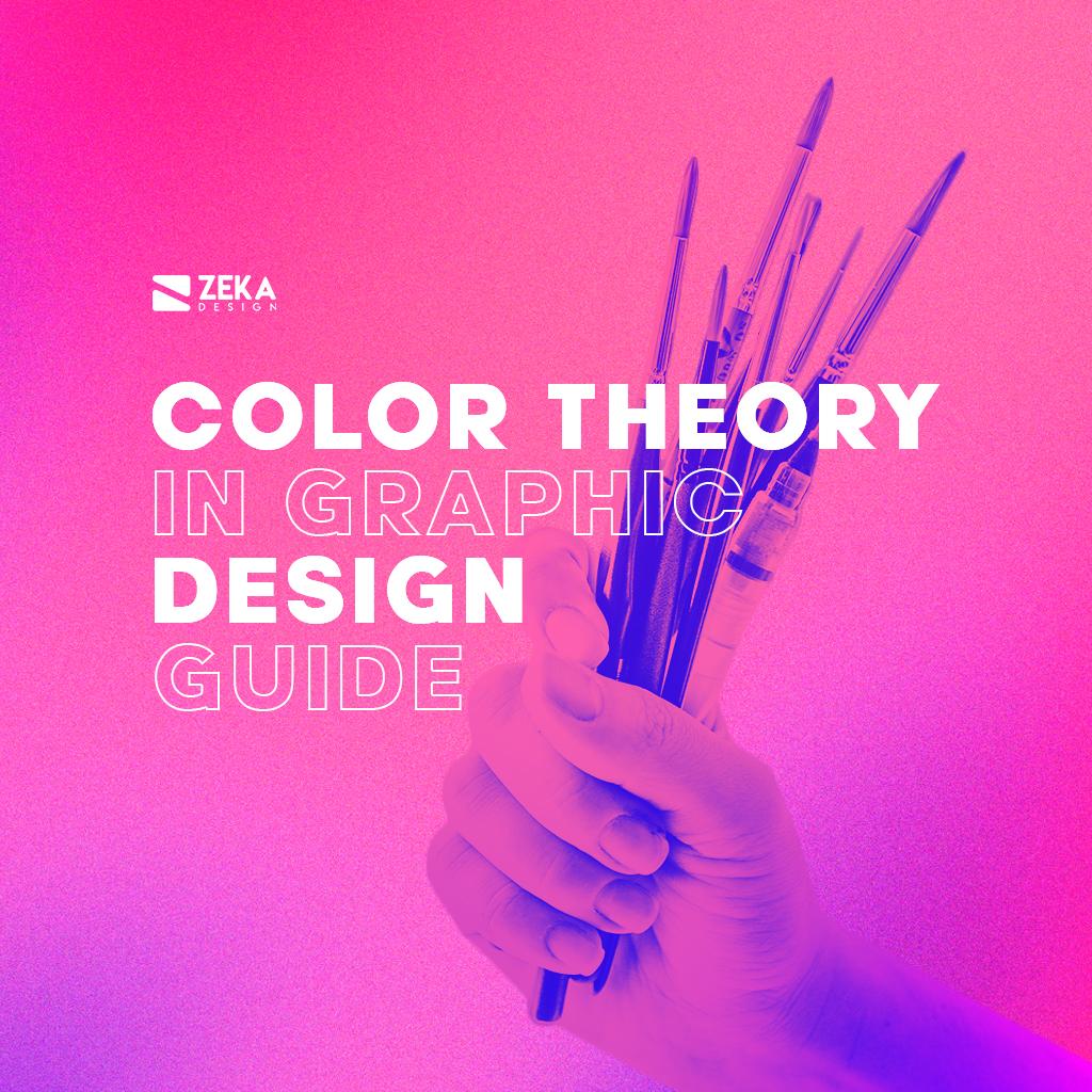 Color Theory In Graphic Design Guide 2021 Color Design Ideas