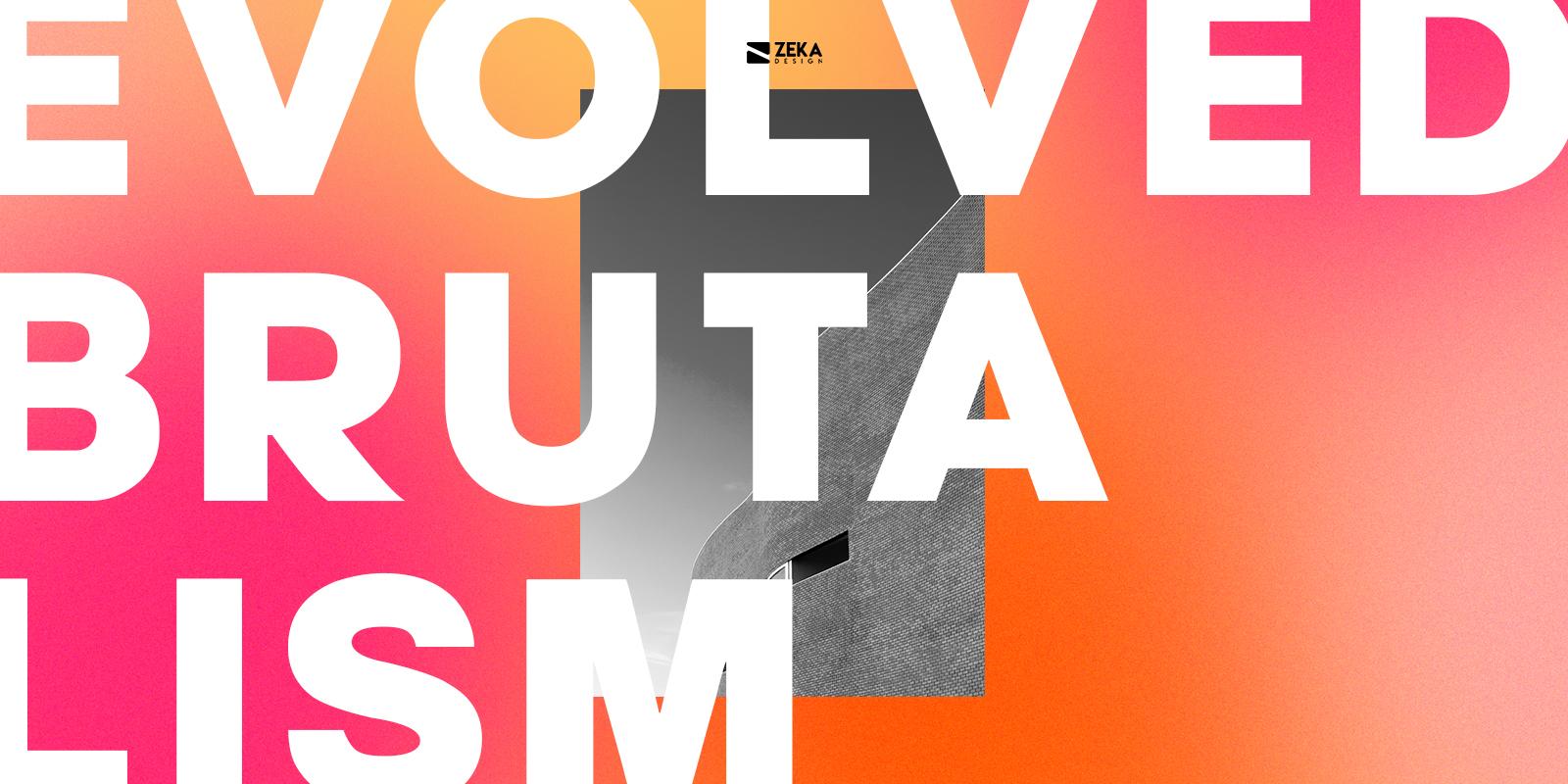 Evolved Brutalism Typography Design Trends 2021