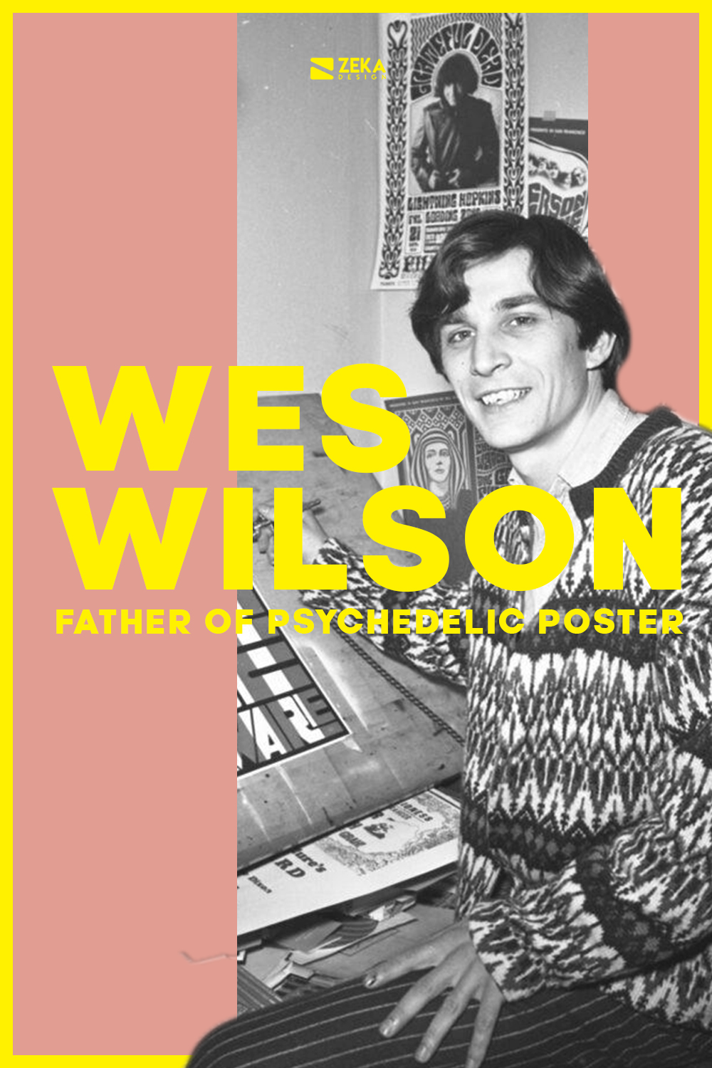 Wes Wilson Psychedelic Poster Design Father Graphic Designer History
