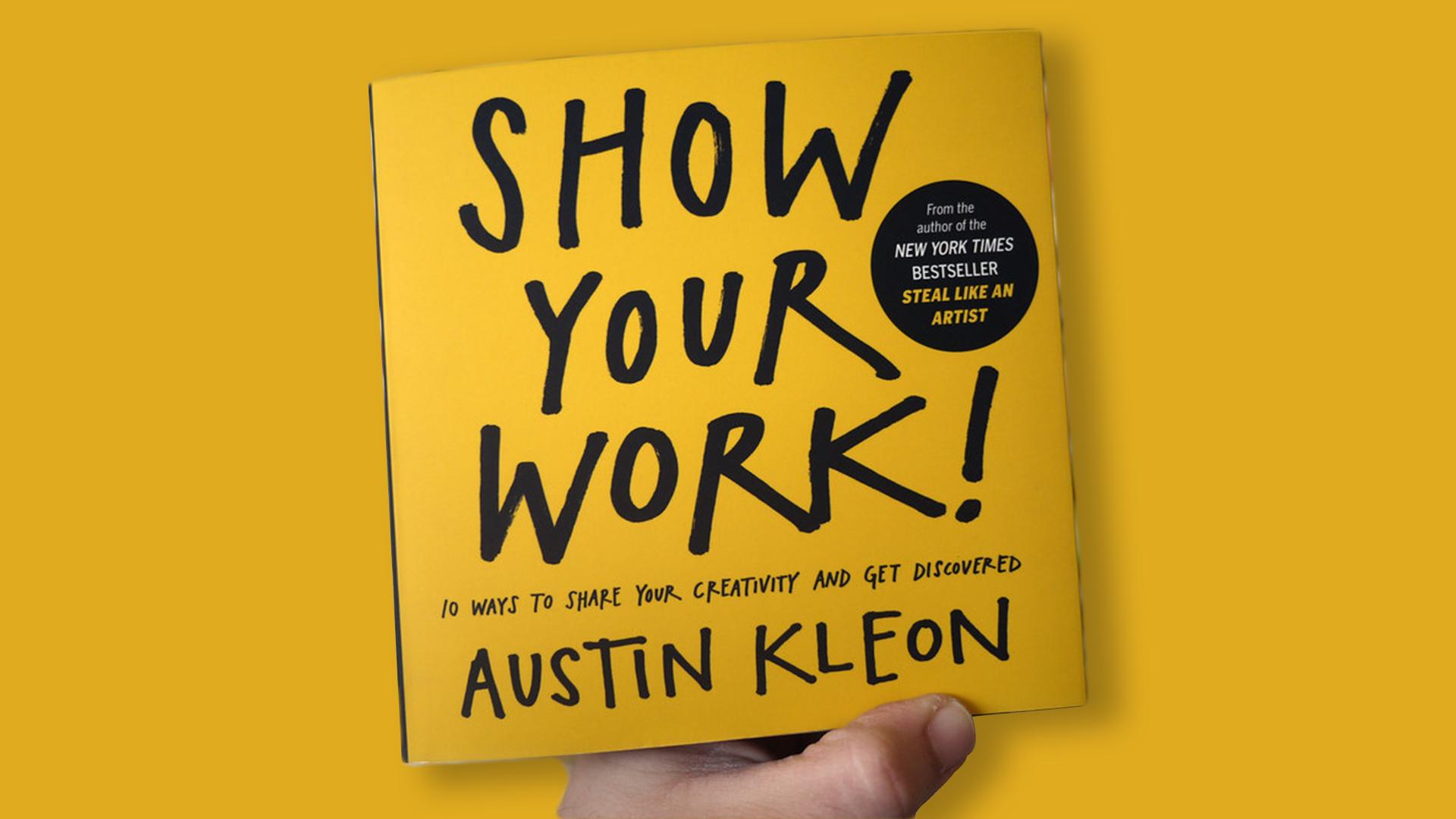 Show Your Work By Austin Klein Best Design Books