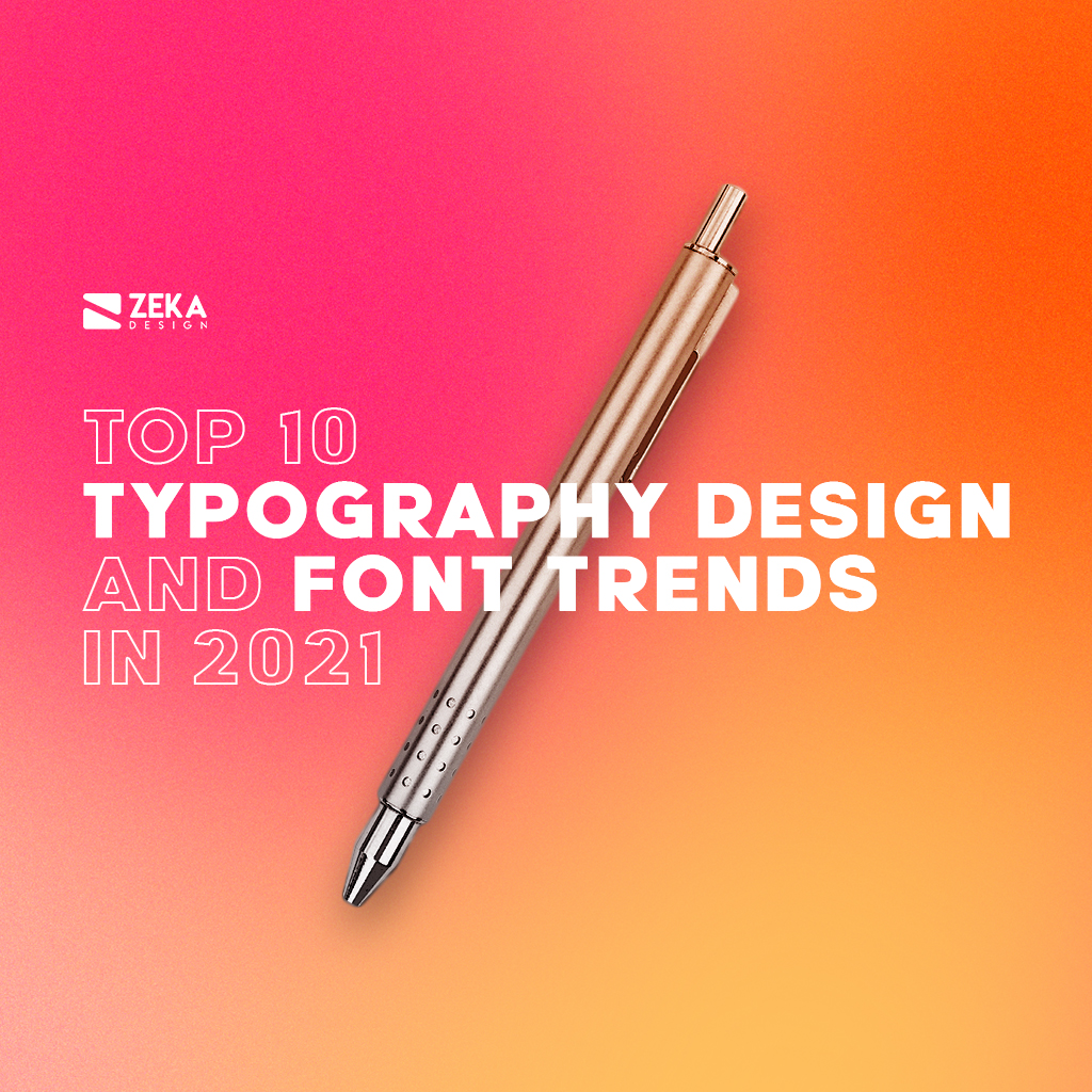 TOP 10 Typography Design and Font Trends in 2021