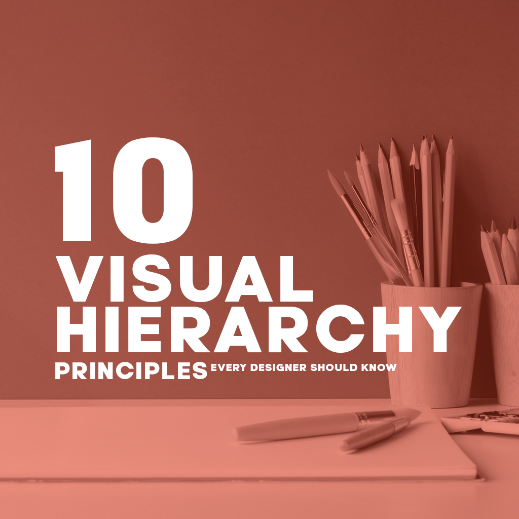 10 Visual Hierarchy Principles in Graphic Design Complete Guide