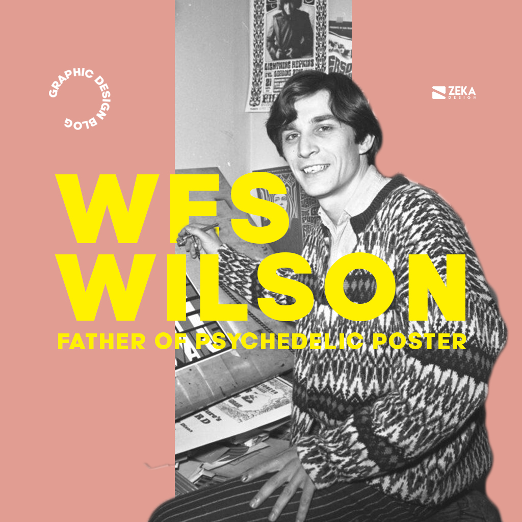 Wes Wilson Psychedelic Poster Design Father Graphic Design History