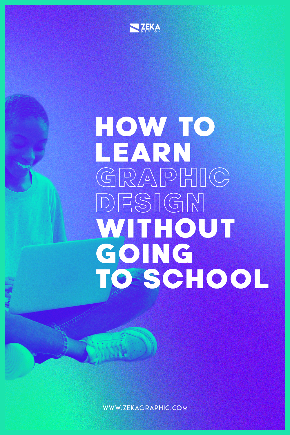 How To Learn Graphic Design Without Going To School Tips