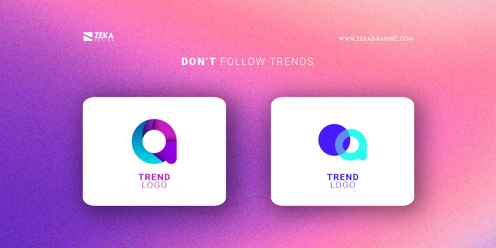 Logo Design Dont Follow Trends Tip