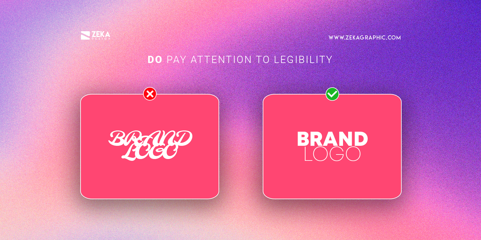 Pay attention to legibility Do For Good Logo Design Tip