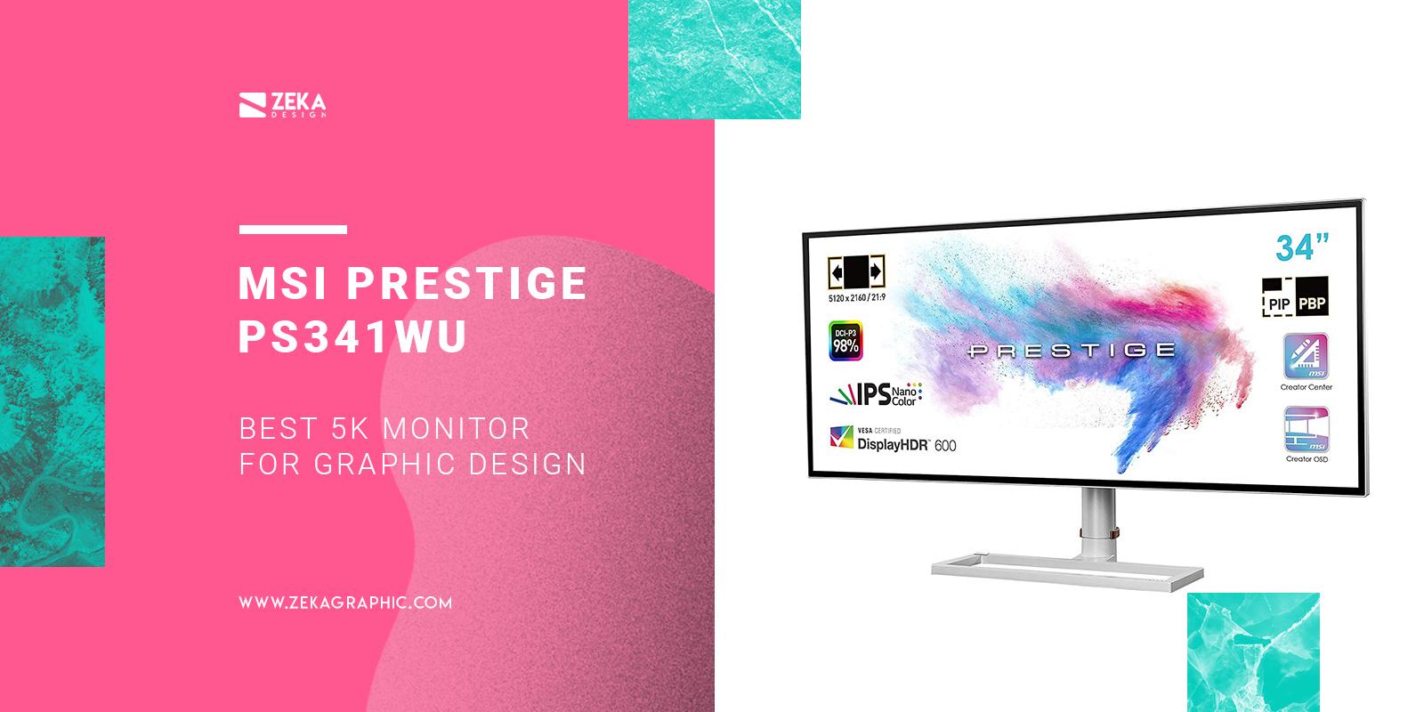 MSI Prestige PS341WU Best 5K Monitor for Graphic Design