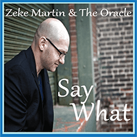 Zeke Martin and the Oracle - Say What
