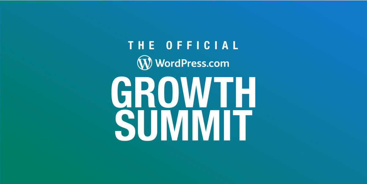 The official WordPress.com Growth Summit.