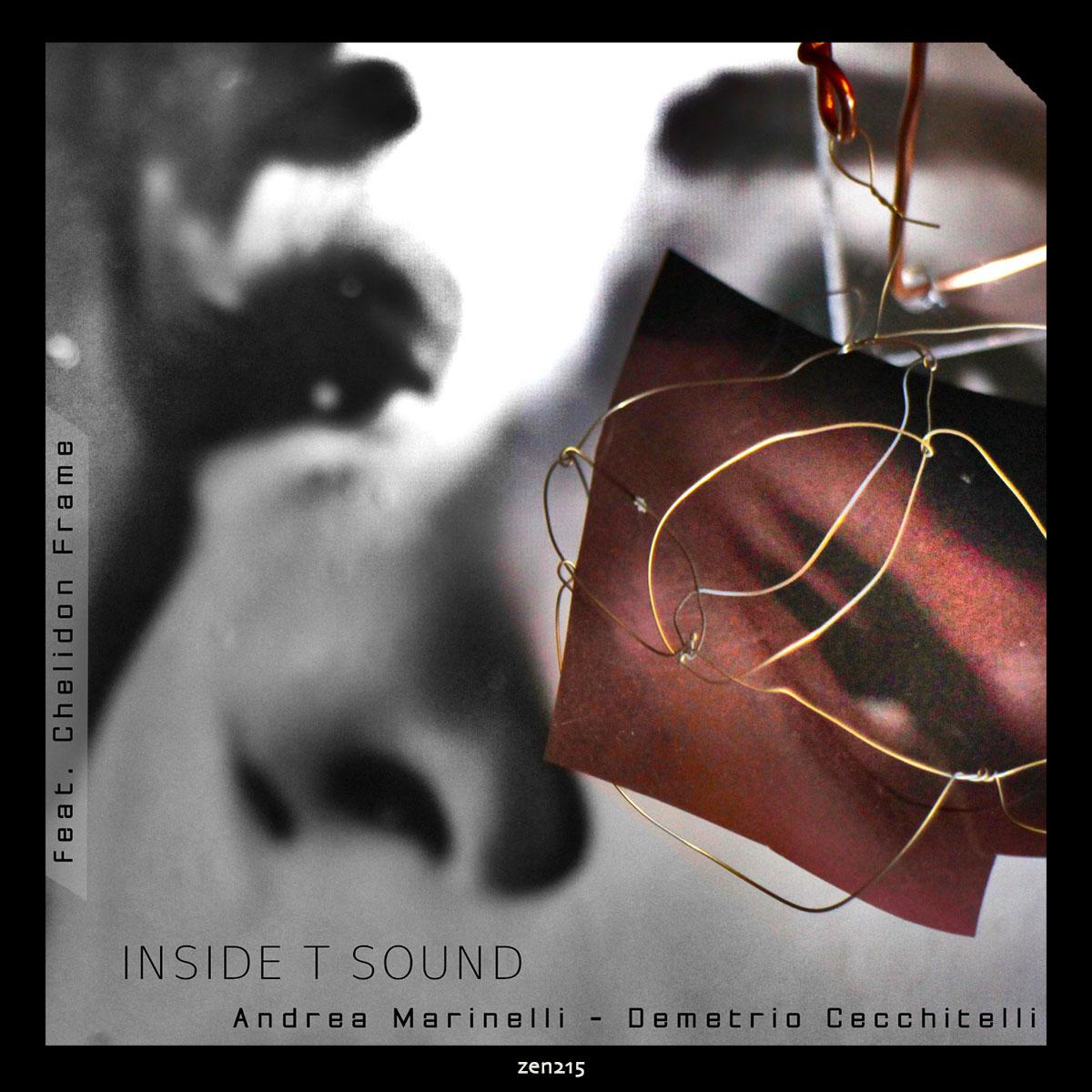 Andrea Marinelli & Demetrio Cecchitelli – Inside T Sound