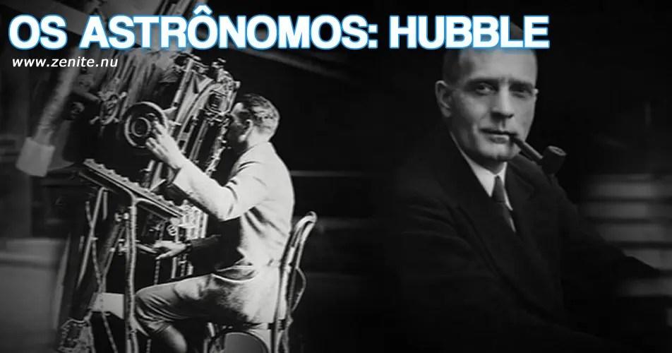 Os astrônomos: Edwin Hubble