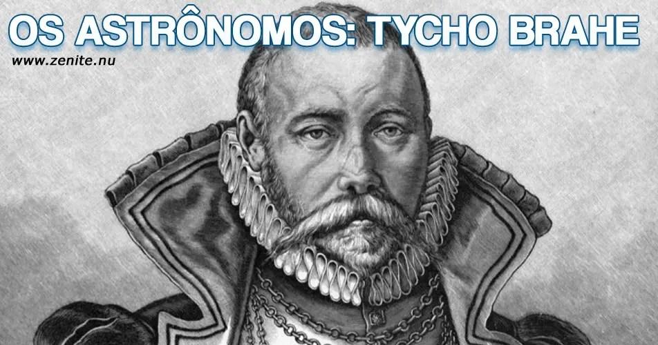 Os astrônomos: Tycho Brahe