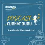Siswa Bandel Harus Diapain? Podcast Curhat Guru