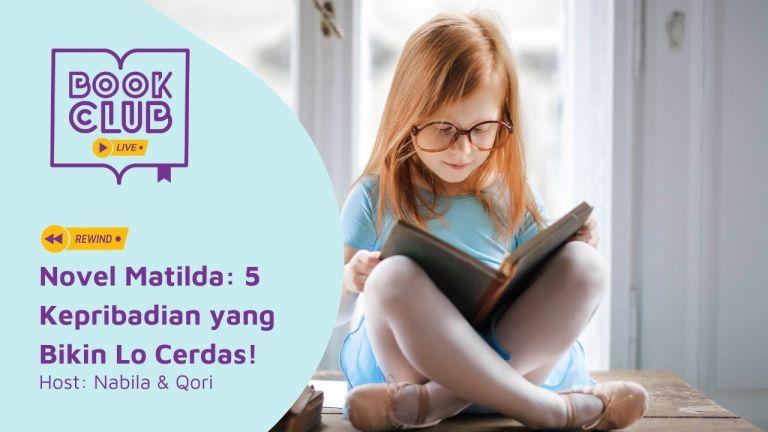 Novel Matilda: 5 Kepribadian yang Bikin Lo Cerdas! | Book Club 70
