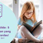 Novel Matilda: 5 Kepribadian yang Bikin Lo Cerdas!   Book Club 2