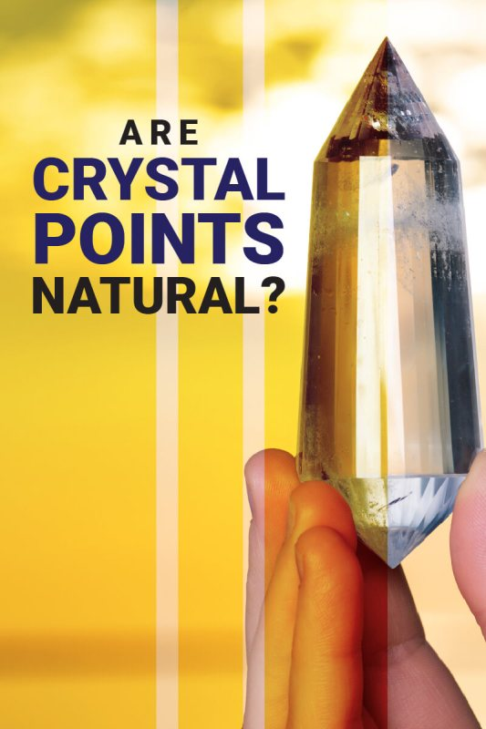 Are crystal points natural