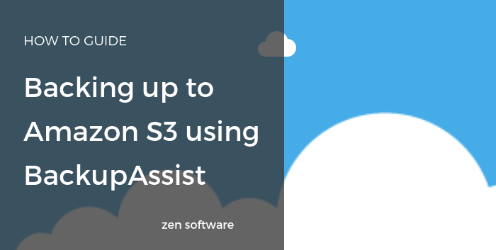 BackupAssist S3 How To Guide