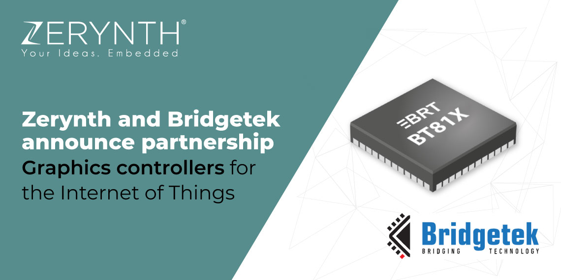 Zerynth and Bridgetek announce partnership – graphics controllers for the Internet of Things