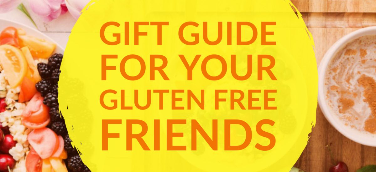 2017 Gift Guide for your Gluten-Free Friends