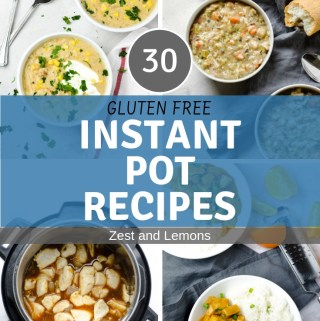 30 Gluten Free Instant Pot Recipes - Zest and Lemons #glutenfree #instantpot