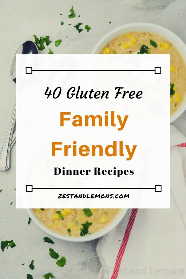 40 family friendly gluten free meals - Zest and Lemons #glutenfree #familydinners #healthymeals