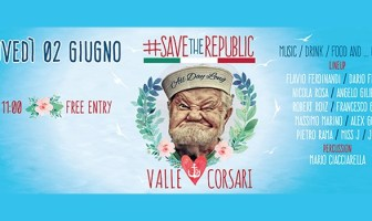 Save The Republic - Valle Corsari - Sperlonga