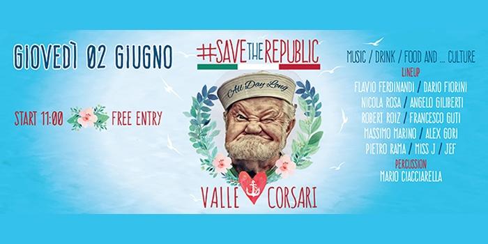 Save The Republic - Valle Corsari - Sperlonga