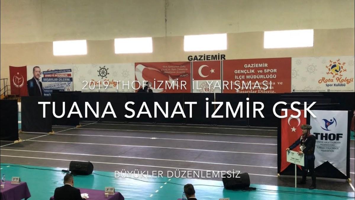 Tuana Sanat İzmir GSK (Manisa Yöresi) | Büyükler Düzenlemesiz | 2019 THOF İzmir