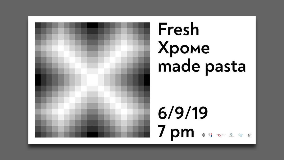 xpome / fresh xpome made pasta / galerija siva, zagreb / 2019.