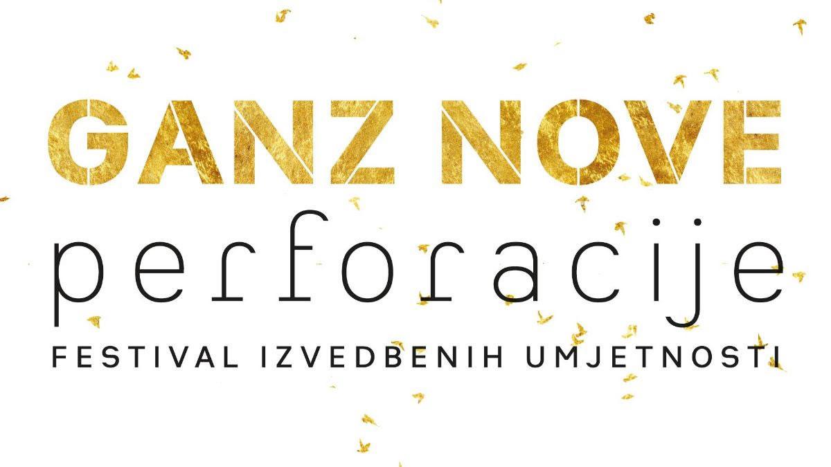 ganz nove perforacije - festival izvedbenih umjetnosti 2020