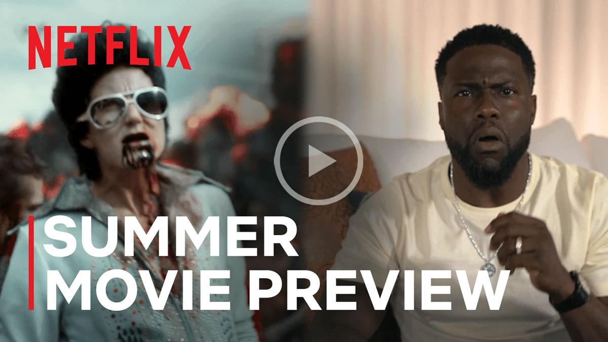 netflix 2021 - summer movie preview