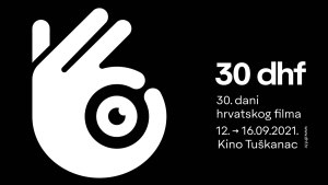 30. dani hrvatskog filma 2021 / kino tuškanac zagreb