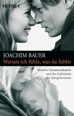 051_Joachim_Bauer_Warum_ich_fuehle_was_du_fuehlst