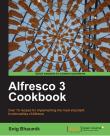 Alfresco 3 Cookbook – Writing JavaScript for Alfresco