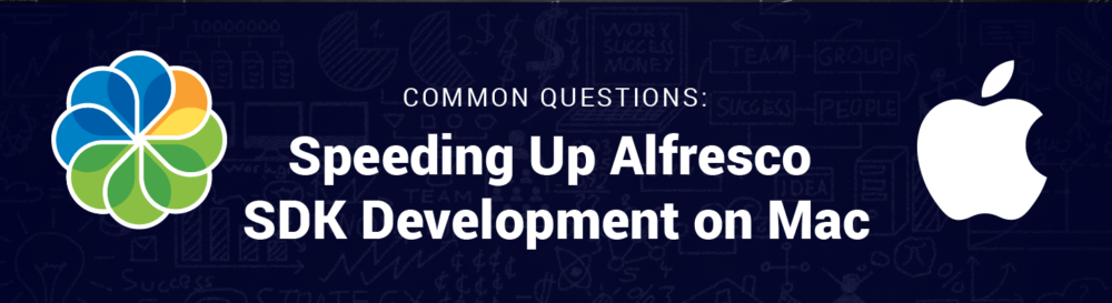 Common Questions: Speeding up Alfresco SDK Development on a Mac