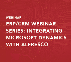ERP/CRM Webinar Series: Integrating Microsoft Dynamics with Alfresco