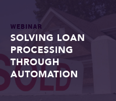 Solving Loan Processing Through Automation