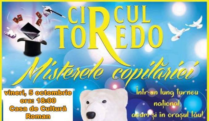 Circul Toredo, reprezentație pe scena Casei de Cultură din Roman