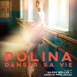Polina : Danser sa vie