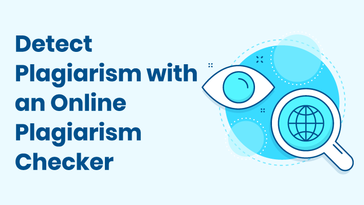 How to Detect Plagiarism With an Online Plagiarism Checker